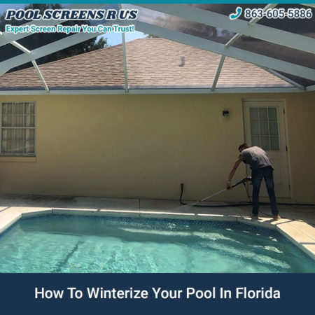 How To Winterize Your Pool In Florida Pool Screens R Us Rescreening Services